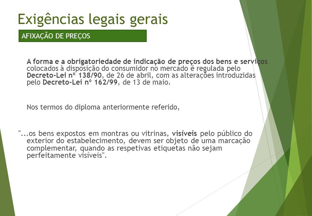 Exigências legais gerais A forma e a obrigatoriedade de indicação de preços dos bens e serviços colocados à disposição do consumidor no mercado é regu