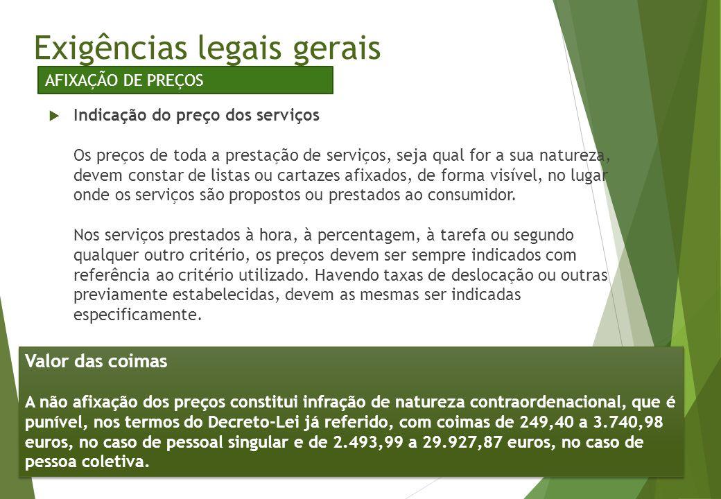  Indicação do preço dos serviços Os preços de toda a prestação de serviços, seja qual for a sua natureza, devem constar de listas ou cartazes afixado