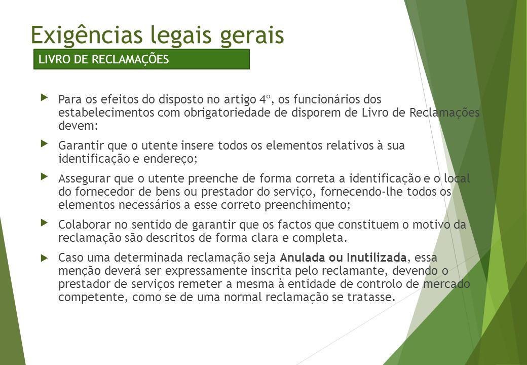 Exigências legais gerais LIVRO DE RECLAMAÇÕES Para os efeitos do disposto no artigo 4º, os funcionários dos estabelecimentos com obrigatoriedade de d