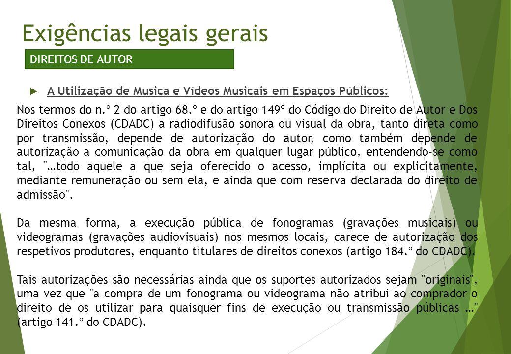  A Utilização de Musica e Vídeos Musicais em Espaços Públicos: Exigências legais gerais DIREITOS DE AUTOR Nos termos do n.º 2 do artigo 68.º e do art