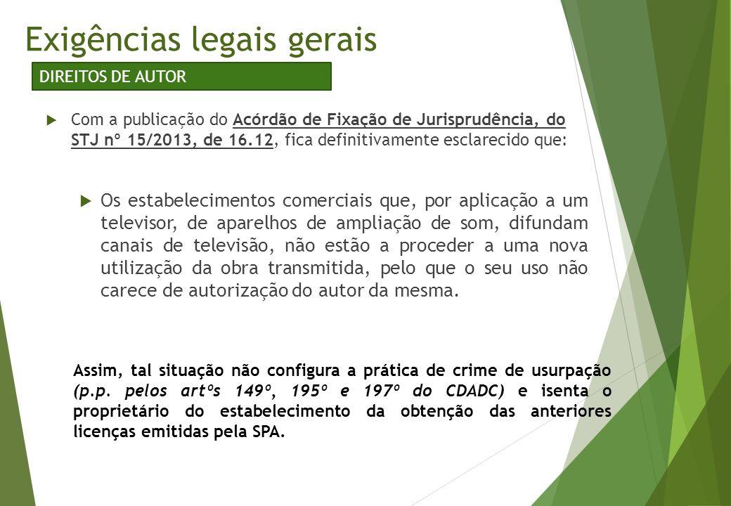  Com a publicação do Acórdão de Fixação de Jurisprudência, do STJ nº 15/2013, de 16.12, fica definitivamente esclarecido que:  Os estabelecimentos c