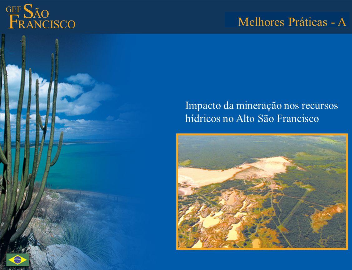 GEF S ÃO F RANCISCO Best Practices - AMelhores Práticas - A Impacto da mineração nos recursos hídricos no Alto São Francisco