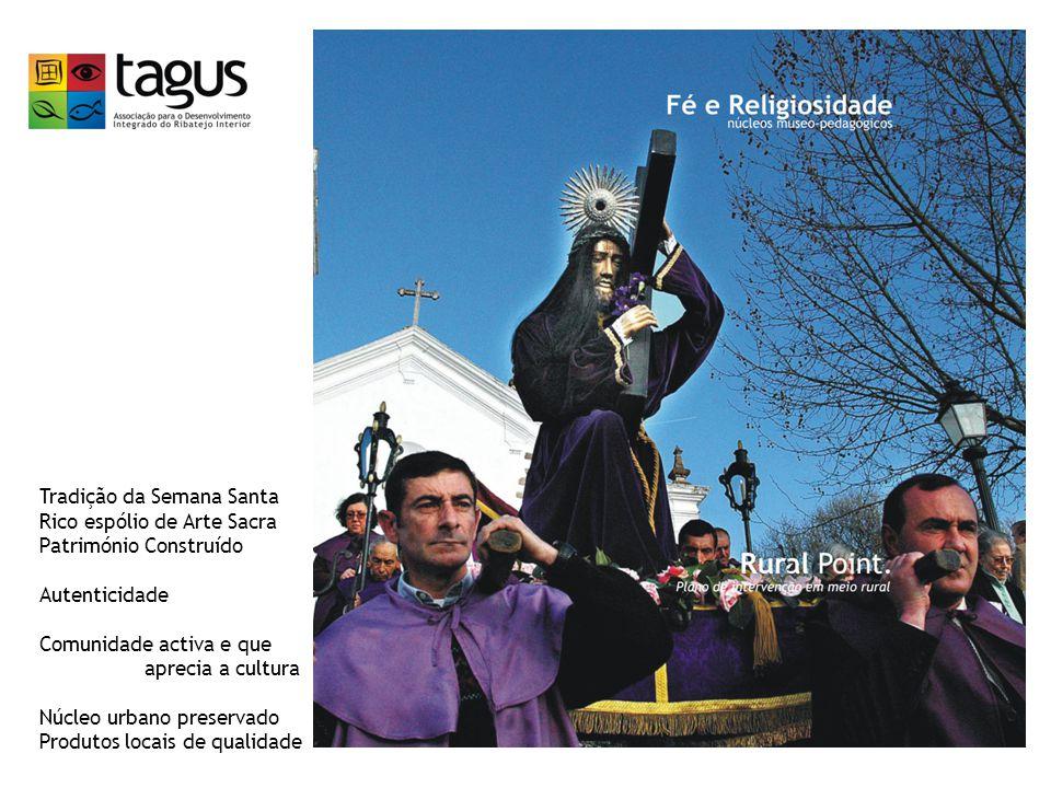 Tradição da Semana Santa Rico espólio de Arte Sacra Património Construído Autenticidade Comunidade activa e que aprecia a cultura Núcleo urbano preser