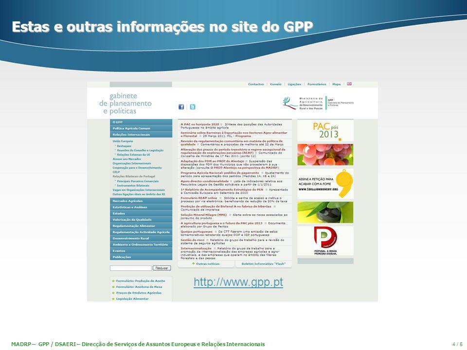 MADRP – GPP / DSAERI – Direcção de Serviços de Assuntos Europeus e Relações Internacionais 4 / 5 Estas e outras informações no site do GPP http://www.gpp.pt