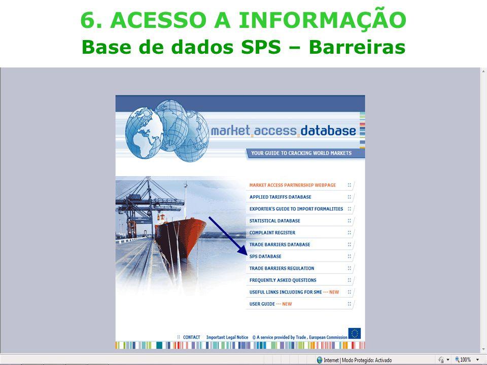 External TradeTrade EC - DG TRADE - SPS TEAM (Lisboa – 29.03.2011) 22 6. ACESSO A INFORMAÇÃO Base de dados SPS – Barreiras