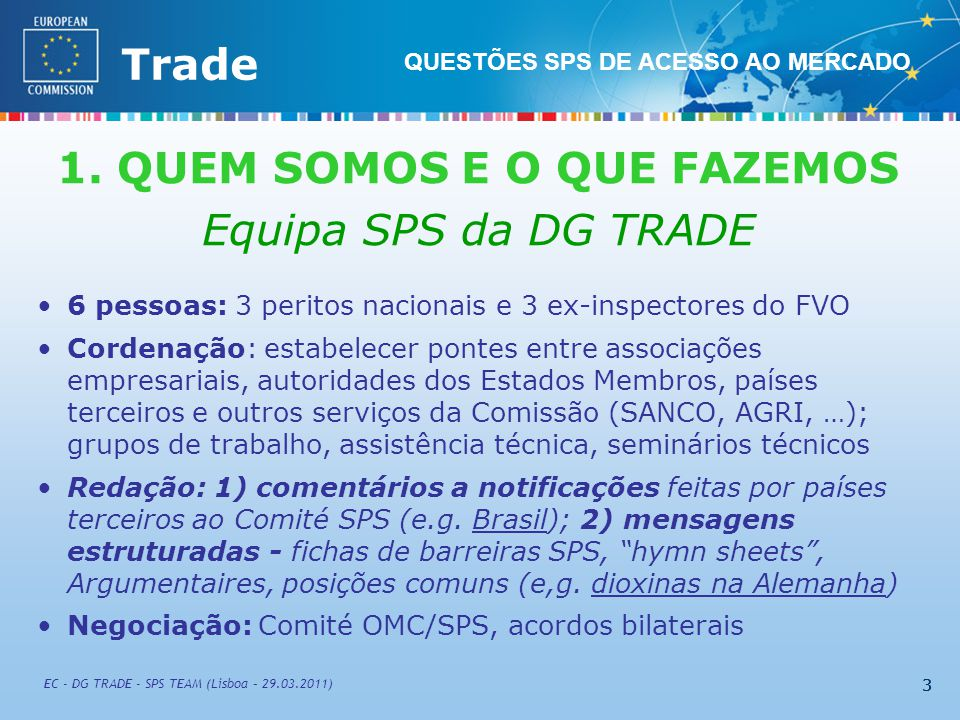 External TradeTrade EC - DG TRADE - SPS TEAM (Lisboa – 29.03.2011) 44 2.