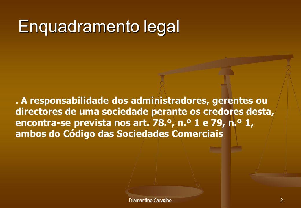 Facto Diamantino Carvalho13.Acto voluntário dos dirigentes no exercício das suas funções.
