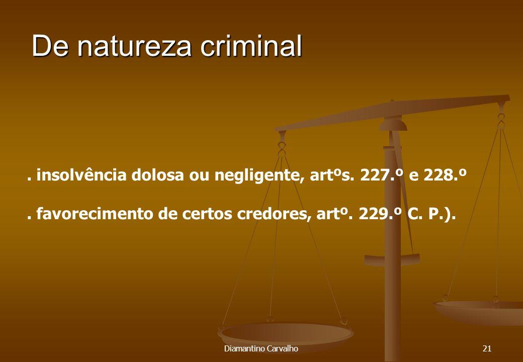 De natureza criminal 21. insolvência dolosa ou negligente, artºs.