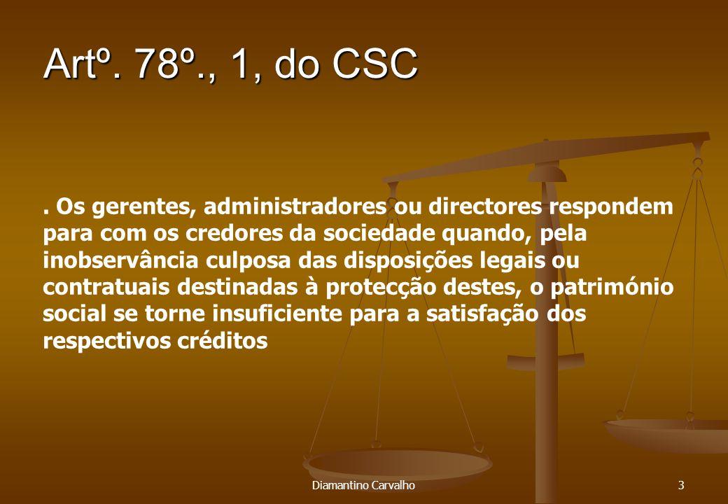 Apreciação da culpa Diamantino Carvalho24.O ónus da prova recai sobre o devedor - 799º, 1.