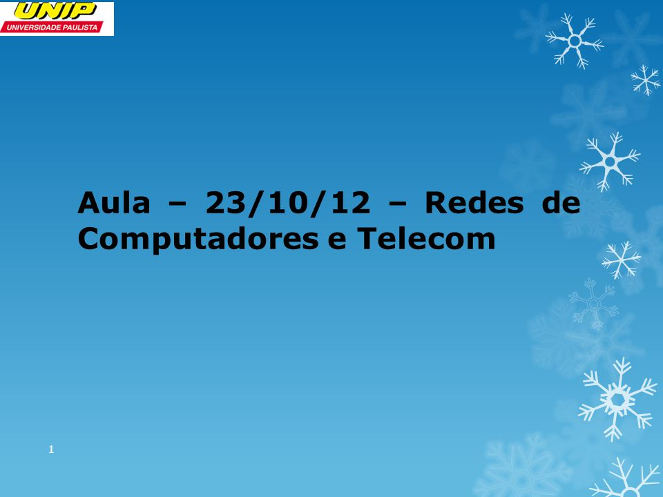 Aula – 23/10/12 – Redes de Computadores e Telecom 1