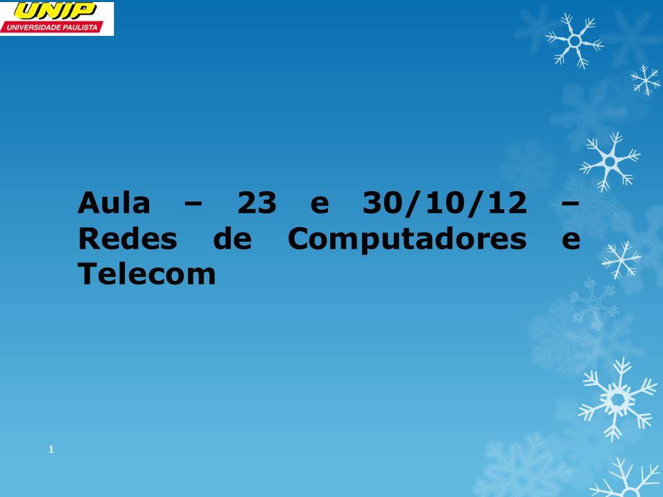 3- Camada de Rede 22 Roteador - O roteador (ou router) é um equipamento utilizado em redes de maior porte.