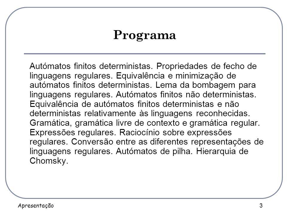 Apresentação 4 Programa (continuação) Máquinas de Turing.