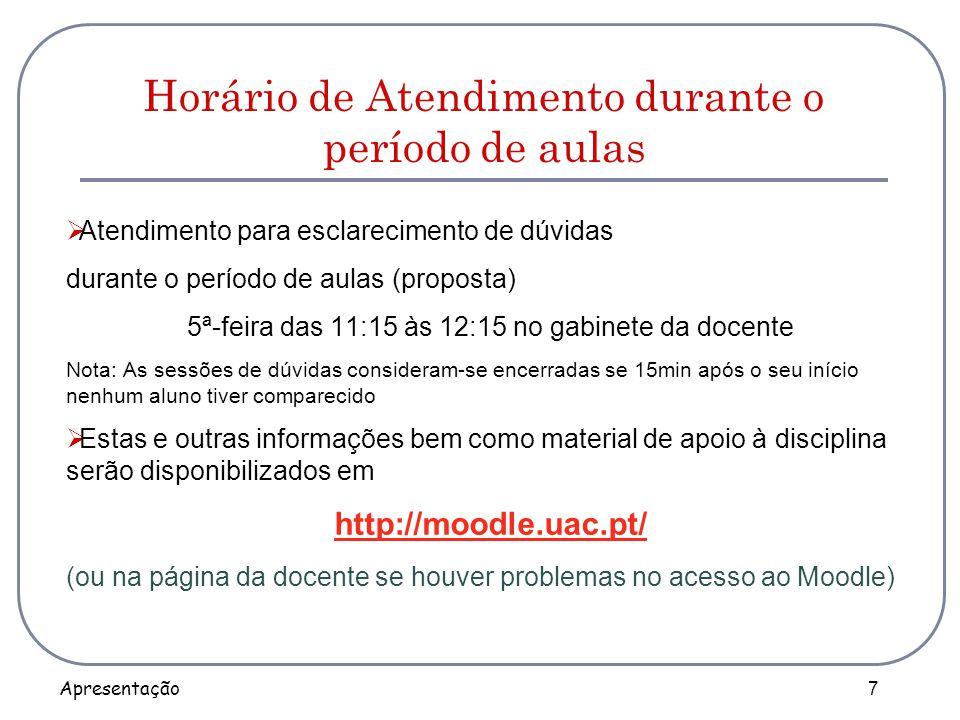 Apresentação 7 Horário de Atendimento durante o período de aulas  Atendimento para esclarecimento de dúvidas durante o período de aulas (proposta) 5ª