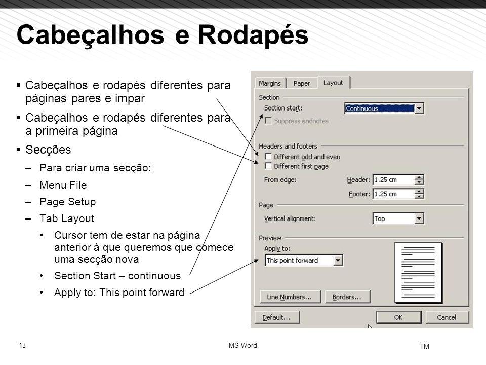13 TM MS Word Cabeçalhos e Rodapés  Cabeçalhos e rodapés diferentes para páginas pares e impar  Cabeçalhos e rodapés diferentes para a primeira pági