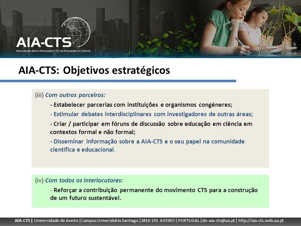 AIA-CTS | Universidade de Aveiro |Campus Universitário Santiago |3810-193 AVEIRO | PORTUGAL |de-aia-cts@ua.pt | http://aia-cts.web.ua.pt AIA-CTS: Obje