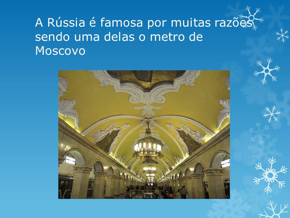 A Rússia é famosa por muitas razões sendo uma delas o metro de Moscovo