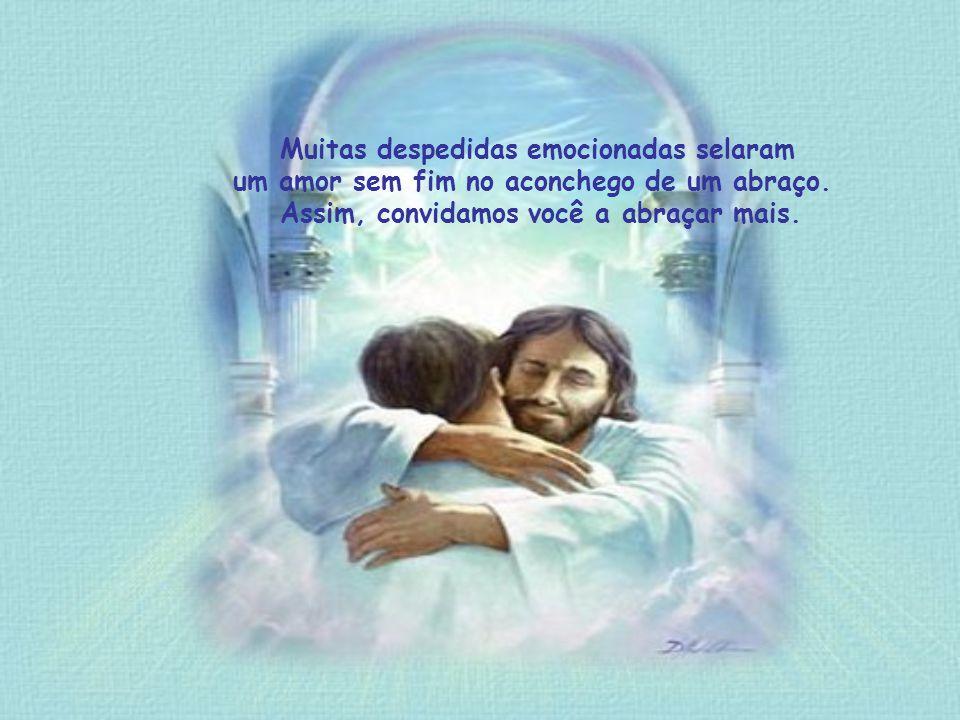 Muitos pedidos de perdão foram traduzidos em abraços...