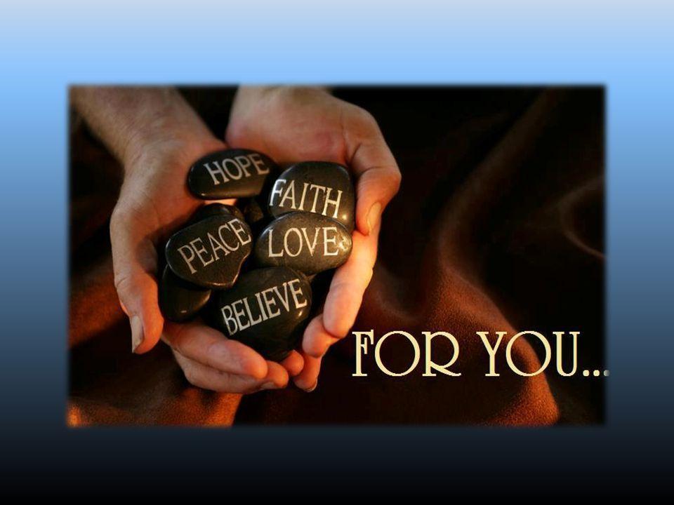 Um pouco de Luz para a nossa noite. Um pouco de paz para a nossa luta. Um pouco de fé para a nossa dúvida. Um pouco de amor para o nosso ódio. Um pouc