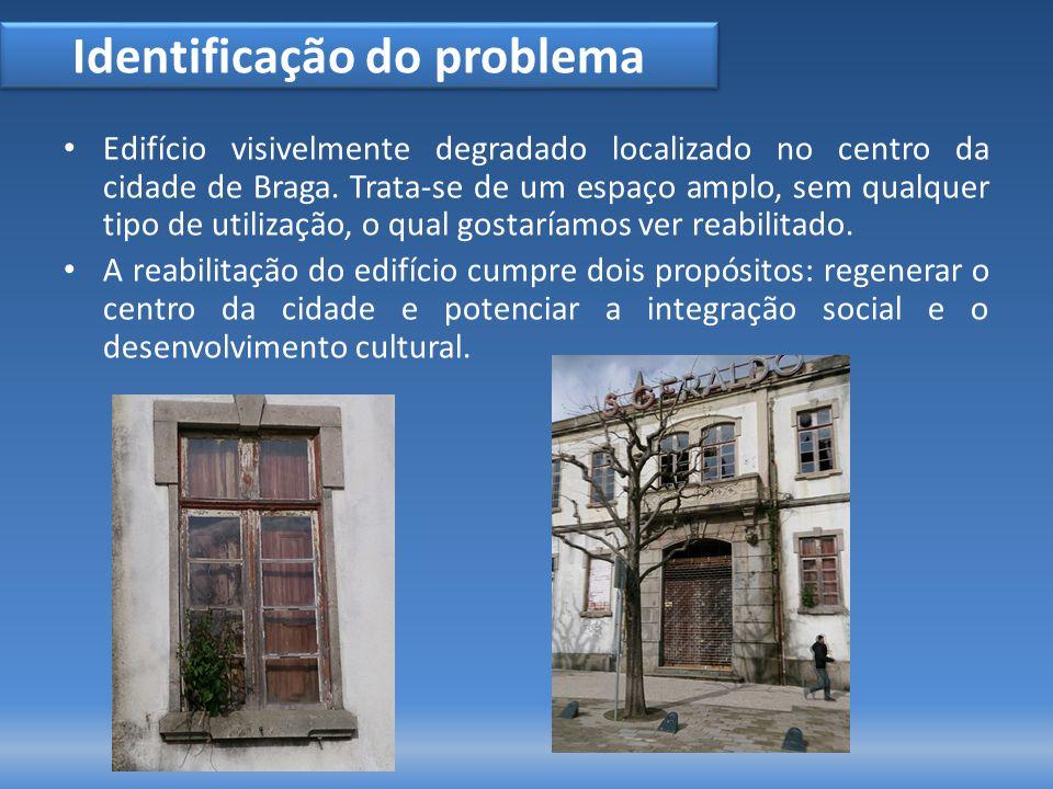 Identificação do problema Edifício visivelmente degradado localizado no centro da cidade de Braga.