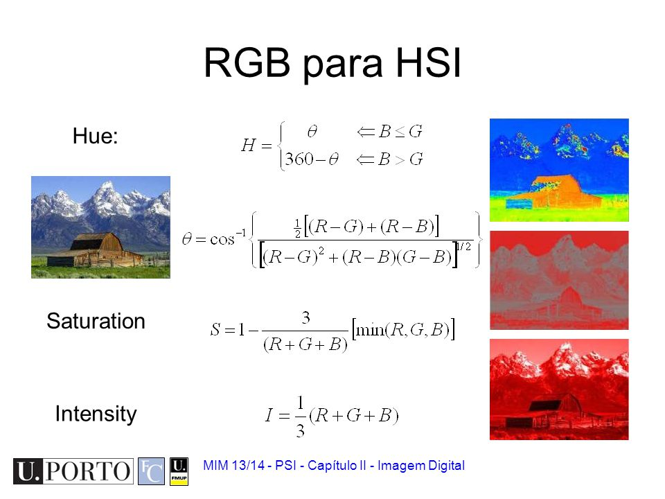 MIM 13/14 - PSI - Capítulo II - Imagem Digital RGB para HSI Hue: Saturation Intensity