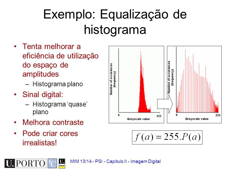 MIM 13/14 - PSI - Capítulo II - Imagem Digital Equalização de histograma - Exemplo
