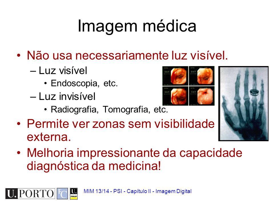 MIM 13/14 - PSI - Capítulo II - Imagem Digital Sistema de captura de imagem Imagem a capturar Sistema óptico Luz Sensor Responsável por concentrar os raios de luz sobre a matriz de sensores Converte o sinal luminoso num sinal eléctrico