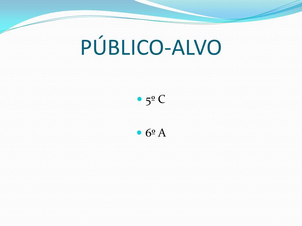 PÚBLICO-ALVO 5º C 6º A