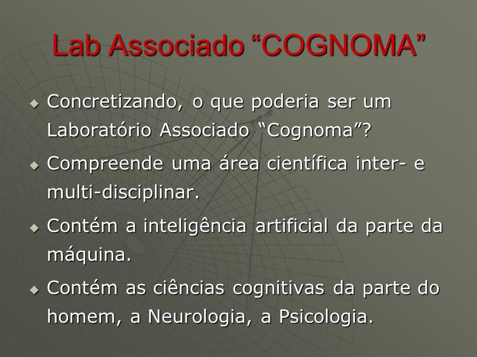 Lab Associado COGNOMA  Concretizando, o que poderia ser um Laboratório Associado Cognoma .