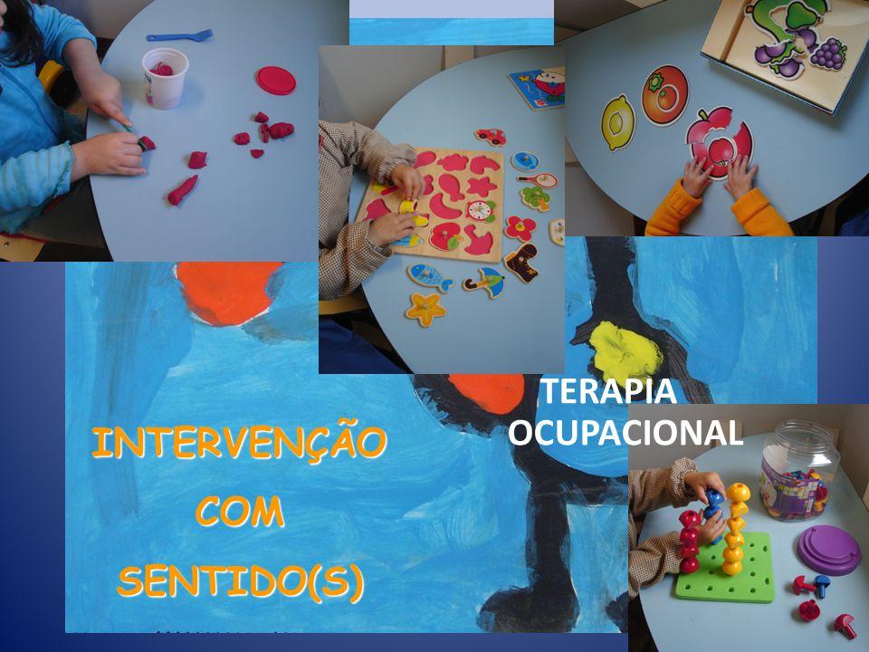 INTERVENÇÃO COM SENTIDO(S) TERAPIA OCUPACIONAL