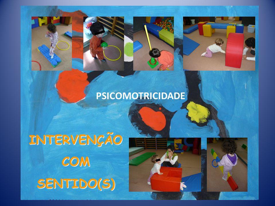 INTERVENÇÃO COM SENTIDO(S) PSICOMOTRICIDADE
