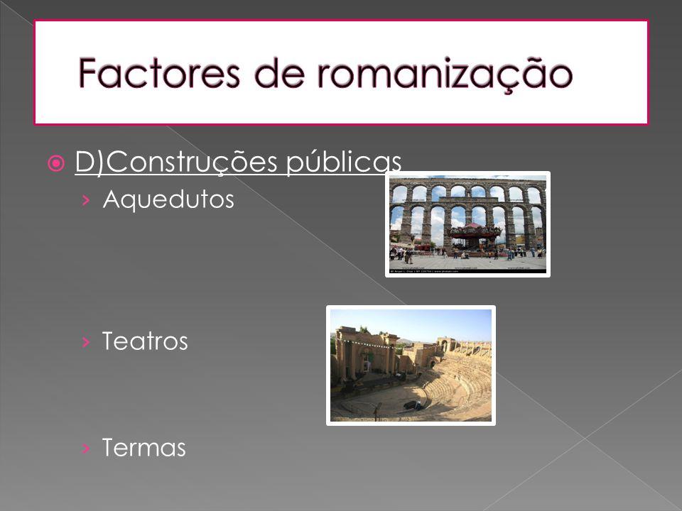 DD)Construções públicas ›A›Aquedutos ›T›Teatros ›T›Termas