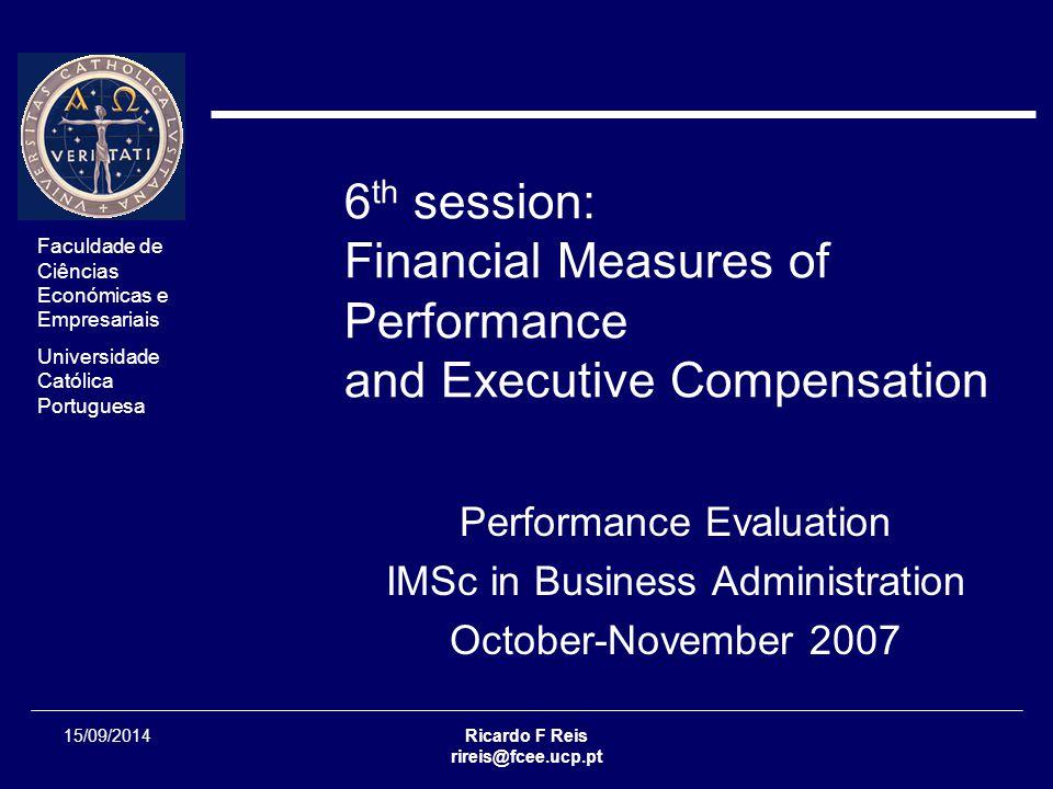 Faculdade de Ciências Económicas e Empresariais Universidade Católica Portuguesa Ricardo F Reis rireis@fcee.ucp.pt Session 02 - 22/24 15/09/2014 Performance Evaluation Fair value method  How should the compensation expense be determined.