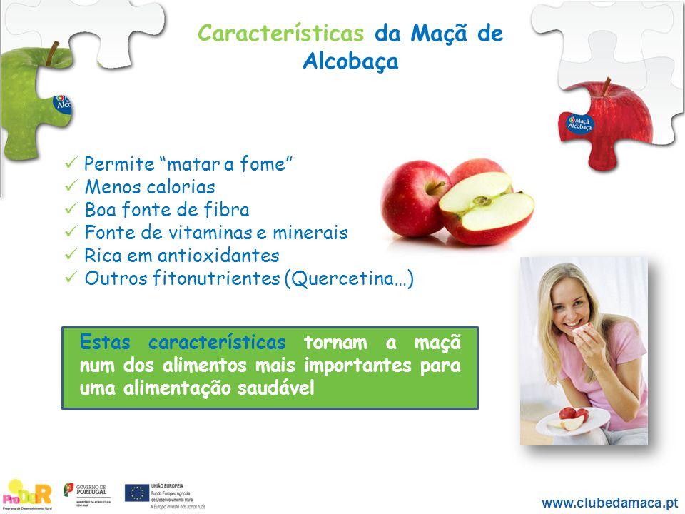 """Características da Maçã de Alcobaça www.clubedamaca.pt Permite """"matar a fome"""" Menos calorias Boa fonte de fibra Fonte de vitaminas e minerais Rica em"""