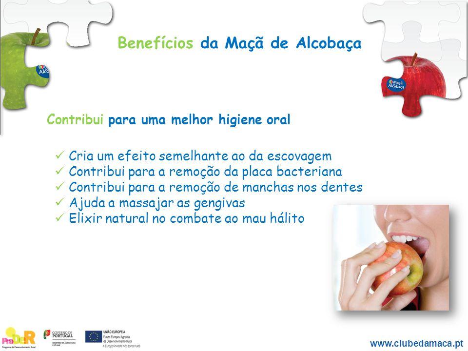 Benefícios da Maçã de Alcobaça www.clubedamaca.pt Cria um efeito semelhante ao da escovagem Contribui para a remoção da placa bacteriana Contribui par