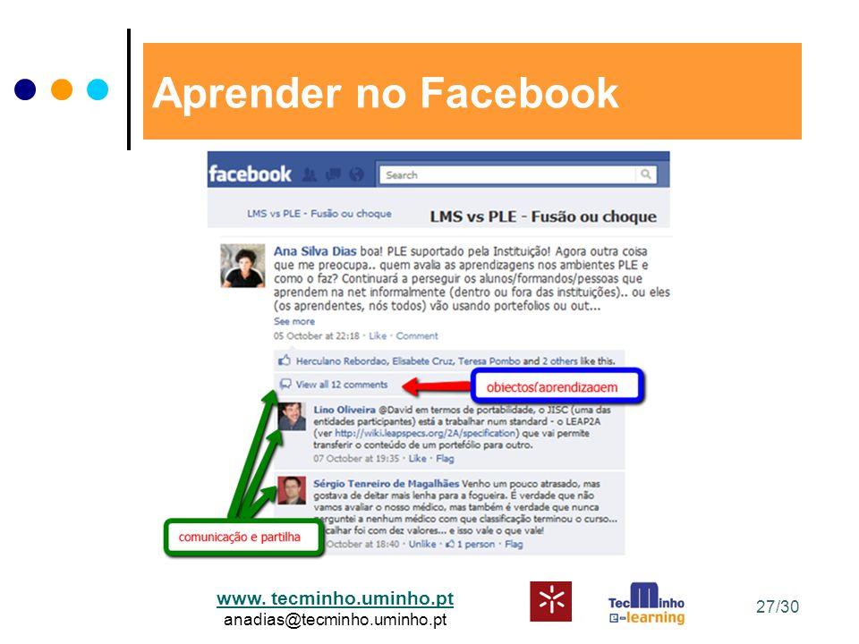 www. tecminho.uminho.pt anadias@tecminho.uminho.pt Aprender no Facebook 27/30