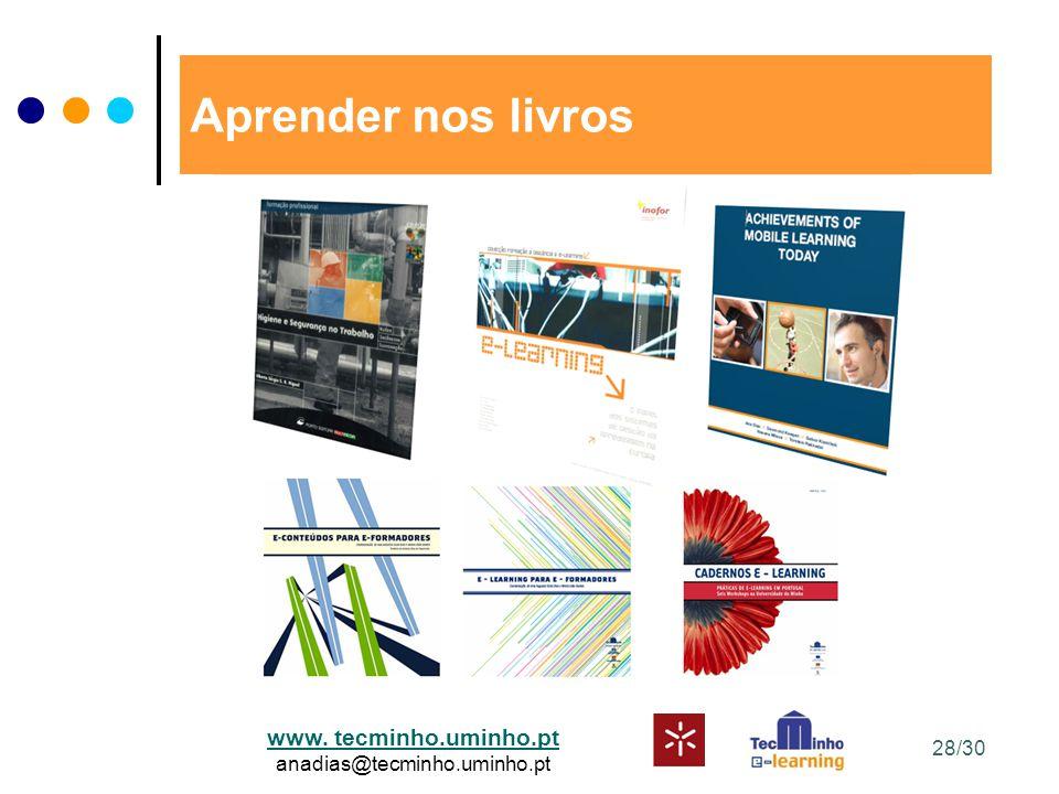www. tecminho.uminho.pt anadias@tecminho.uminho.pt Aprender nos livros 28/30