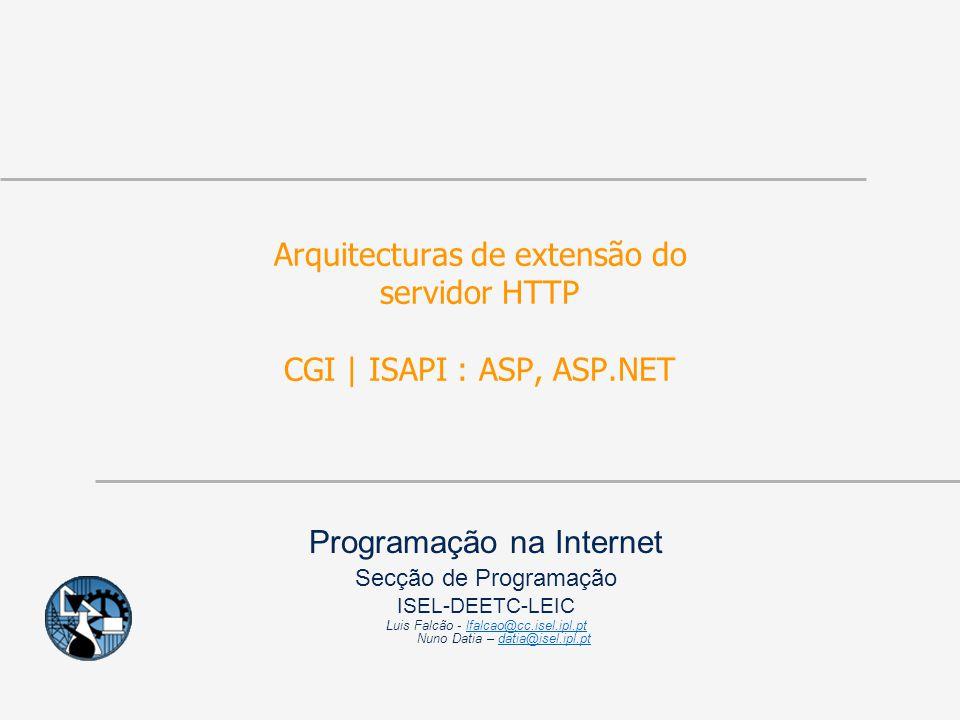 Programação na Internet Secção de Programação ISEL-DEETC-LEIC Luis Falcão - lfalcao@cc.isel.ipl.pt Nuno Datia – datia@isel.ipl.ptlfalcao@cc.isel.ipl.p