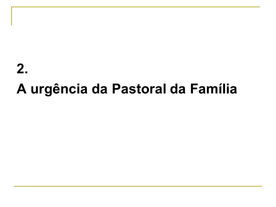 2. A urgência da Pastoral da Família