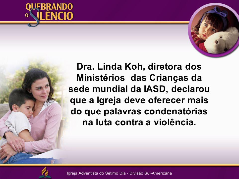 Dra. Linda Koh, diretora dos Ministérios das Crianças da sede mundial da IASD, declarou que a Igreja deve oferecer mais do que palavras condenatórias