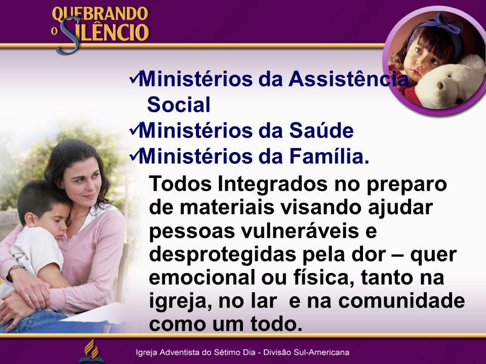 Ministérios da Assistência Social Ministérios da Saúde Ministérios da Família.