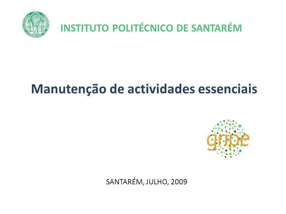 INSTITUTO POLITÉCNICO DE SANTARÉM Manutenção de actividades essenciais SANTARÉM, JULHO, 2009