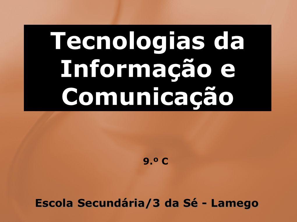 Tecnologias da Informação e Comunicação 9.º C Escola Secundária/3 da Sé - Lamego
