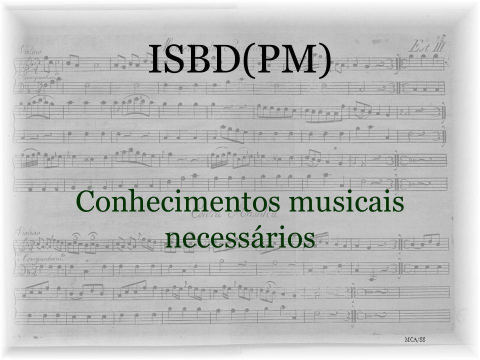 ISBD(PM) Conhecimentos musicais necessários MCA/SS