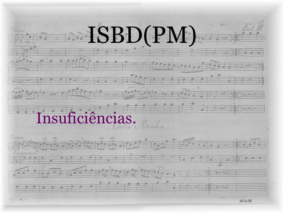 ISBD(PM) Insuficiências. MCA/SS