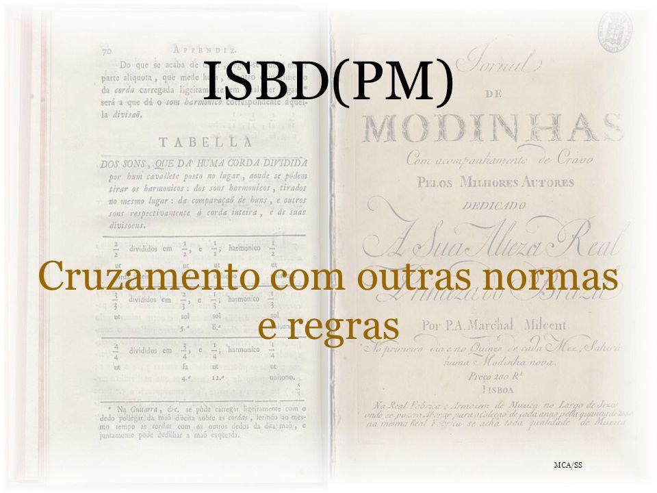 ISBD(PM) Cruzamento com outras normas e regras MCA/SS