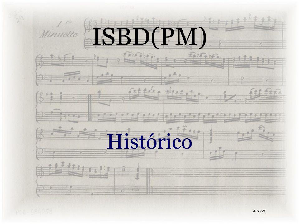 ISBD(PM) Problemas inerentes à catalogação de música escrita MCA/SS