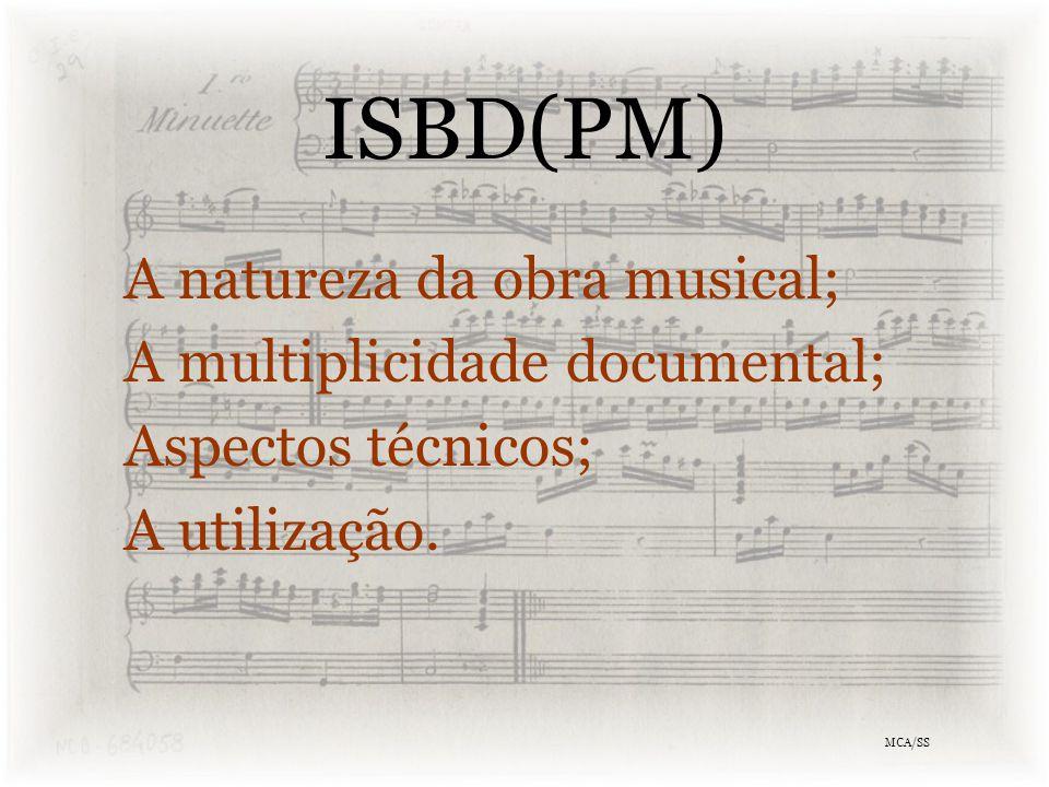ISBD(PM) A natureza da obra musical; A multiplicidade documental; Aspectos técnicos; A utilização.