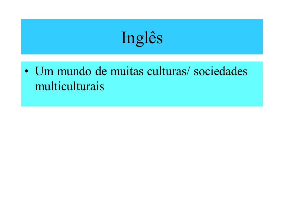 Inglês Um mundo de muitas culturas/ sociedades multiculturais