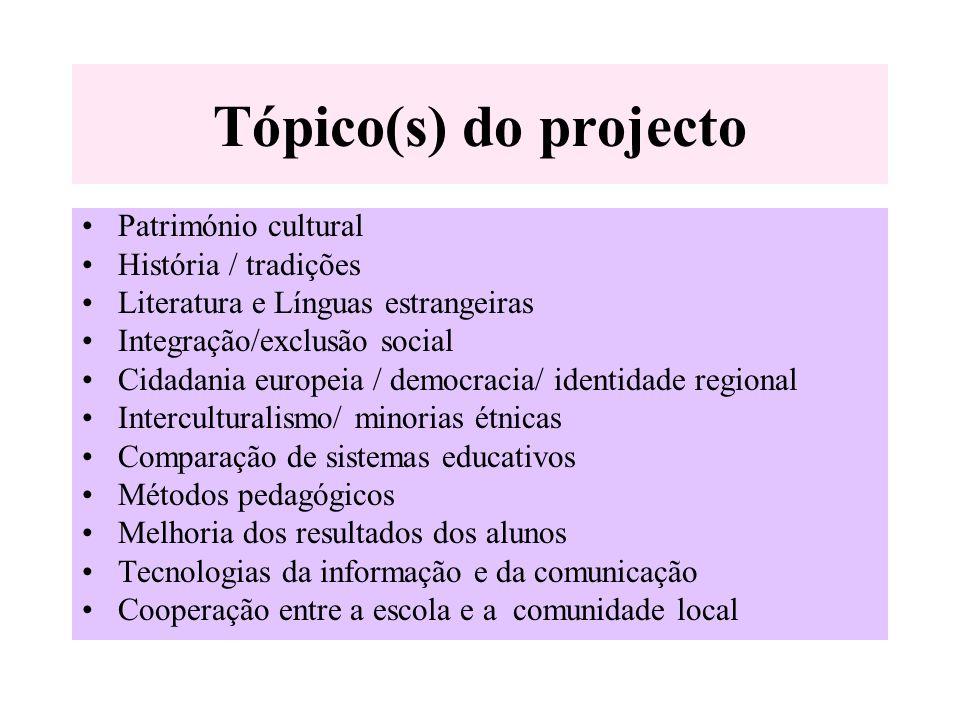 Tópico(s) do projecto Património cultural História / tradições Literatura e Línguas estrangeiras Integração/exclusão social Cidadania europeia / democ