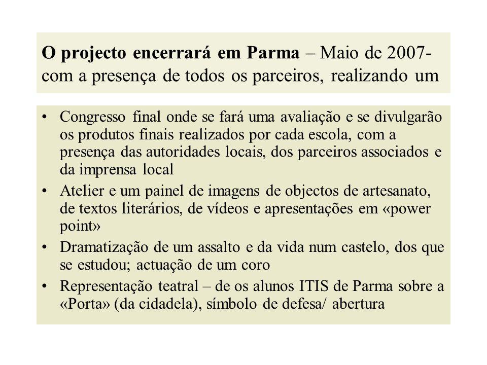 O projecto encerrará em Parma – Maio de 2007- com a presença de todos os parceiros, realizando um Congresso final onde se fará uma avaliação e se divu